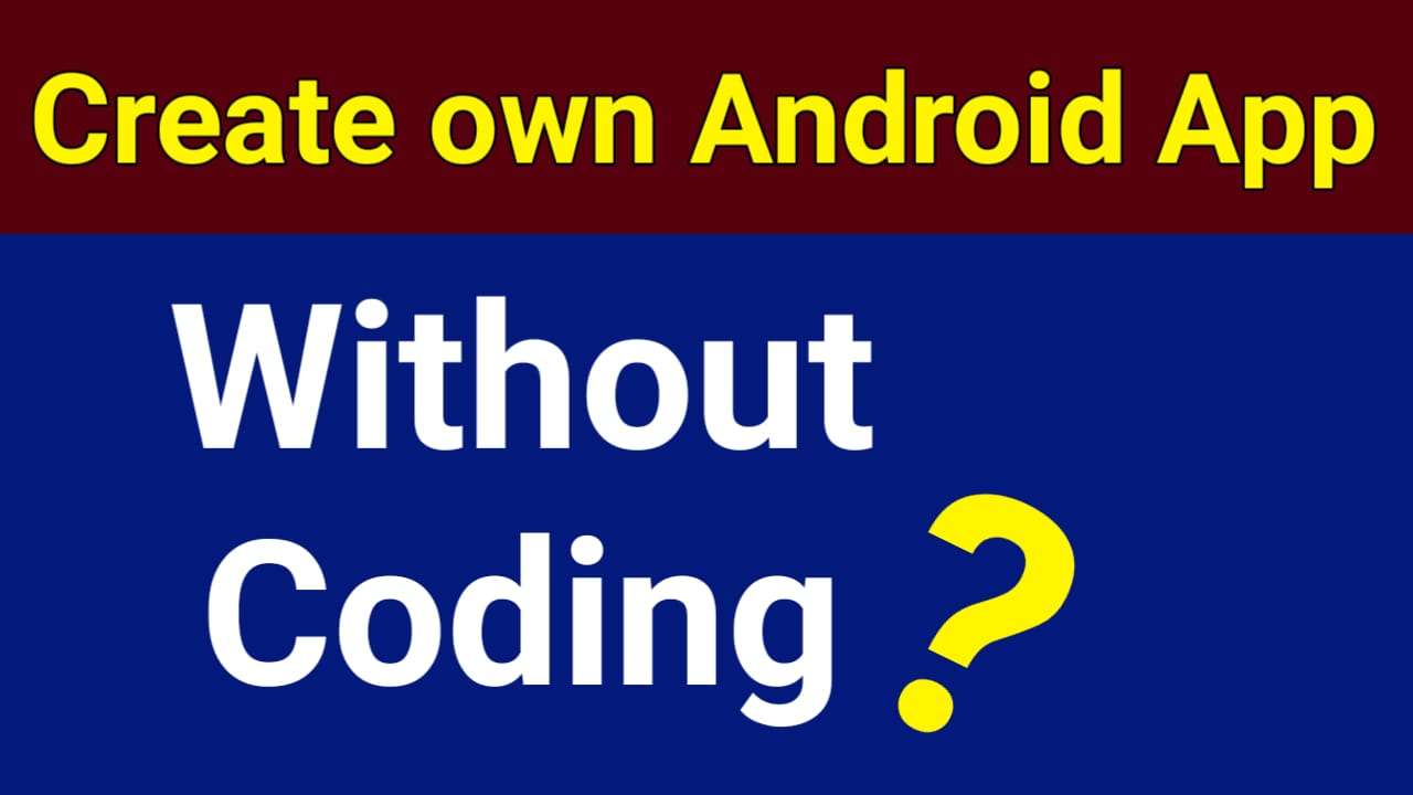 How to create Android app Without Coding